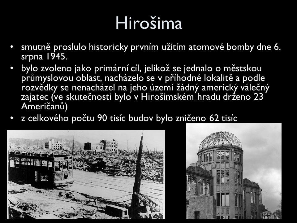 Hirošima smutně proslulo historicky prvním užitím atomové bomby dne 6.