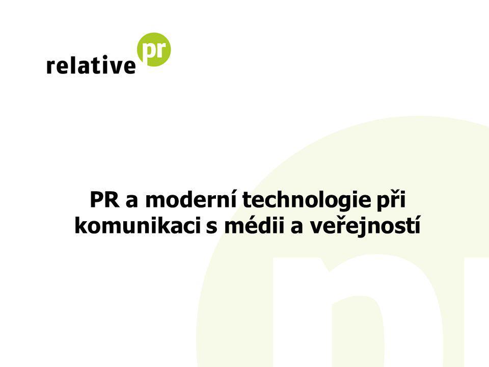 PR a moderní technologie při komunikaci s médii a veřejností