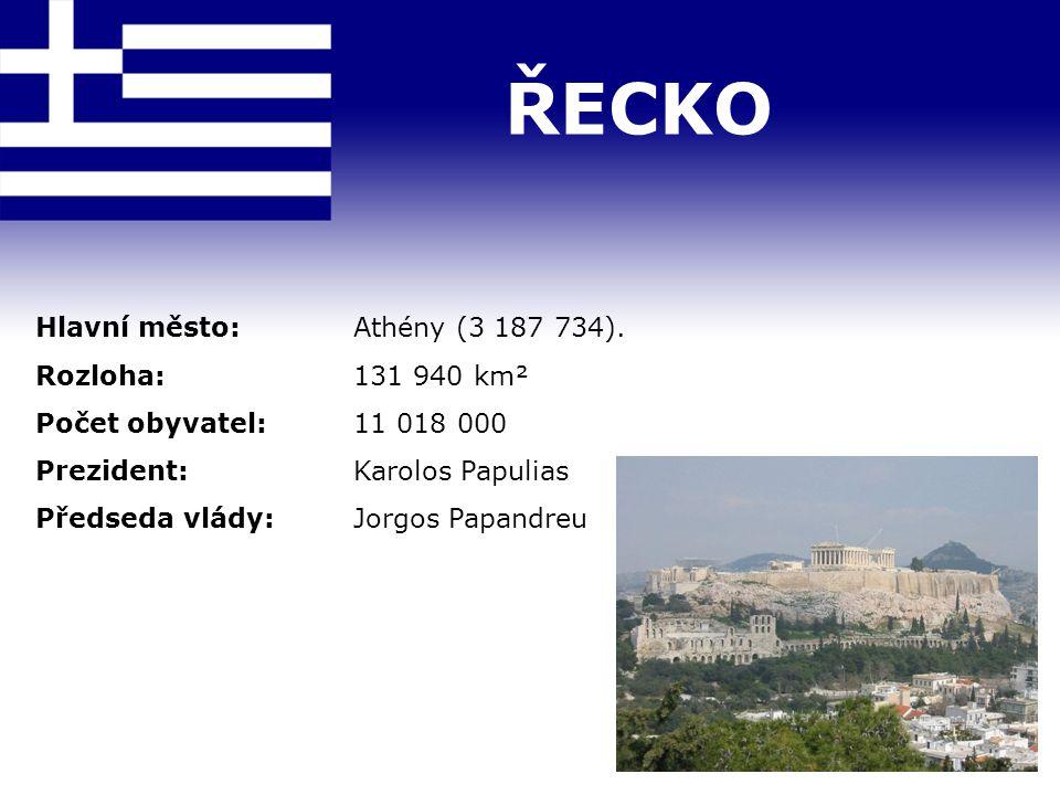 ŘECKO Hlavní město: Athény (3 187 734). Rozloha: 131 940 km² Počet obyvatel:11 018 000 Prezident: Karolos Papulias Předseda vlády: Jorgos Papandreu
