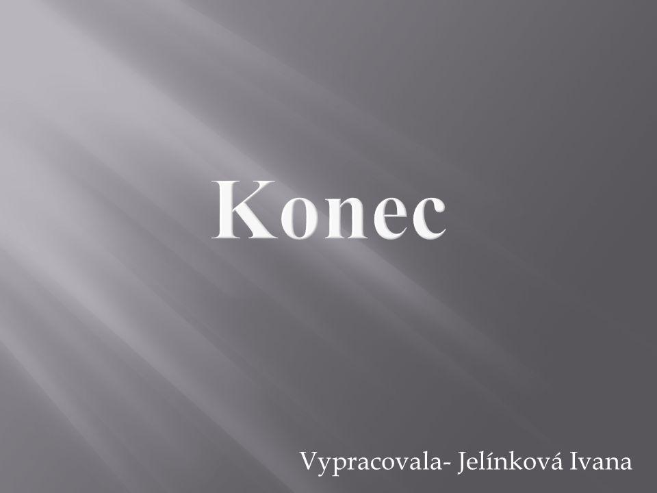 Vypracovala- Jelínková Ivana