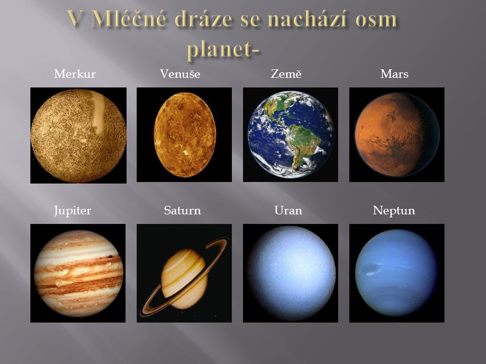 Merkur VenušeZeměMars JupiterSaturnUranNeptun