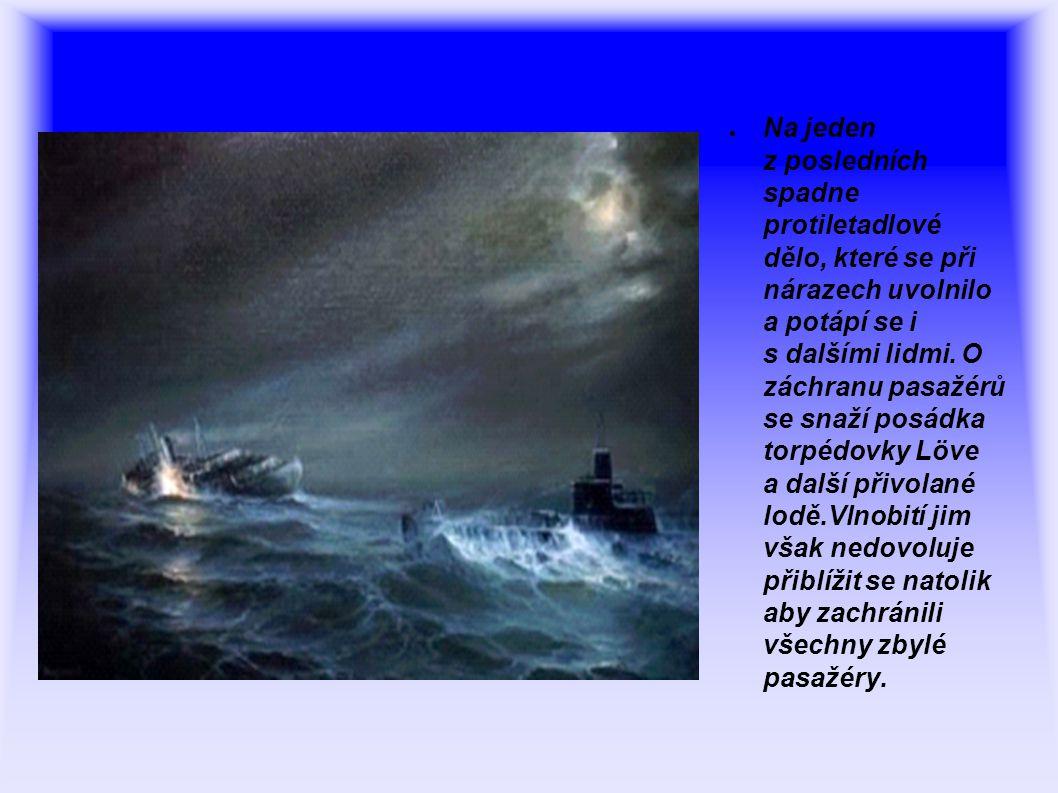 ● Na jeden z posledních spadne protiletadlové dělo, které se při nárazech uvolnilo a potápí se i s dalšími lidmi.
