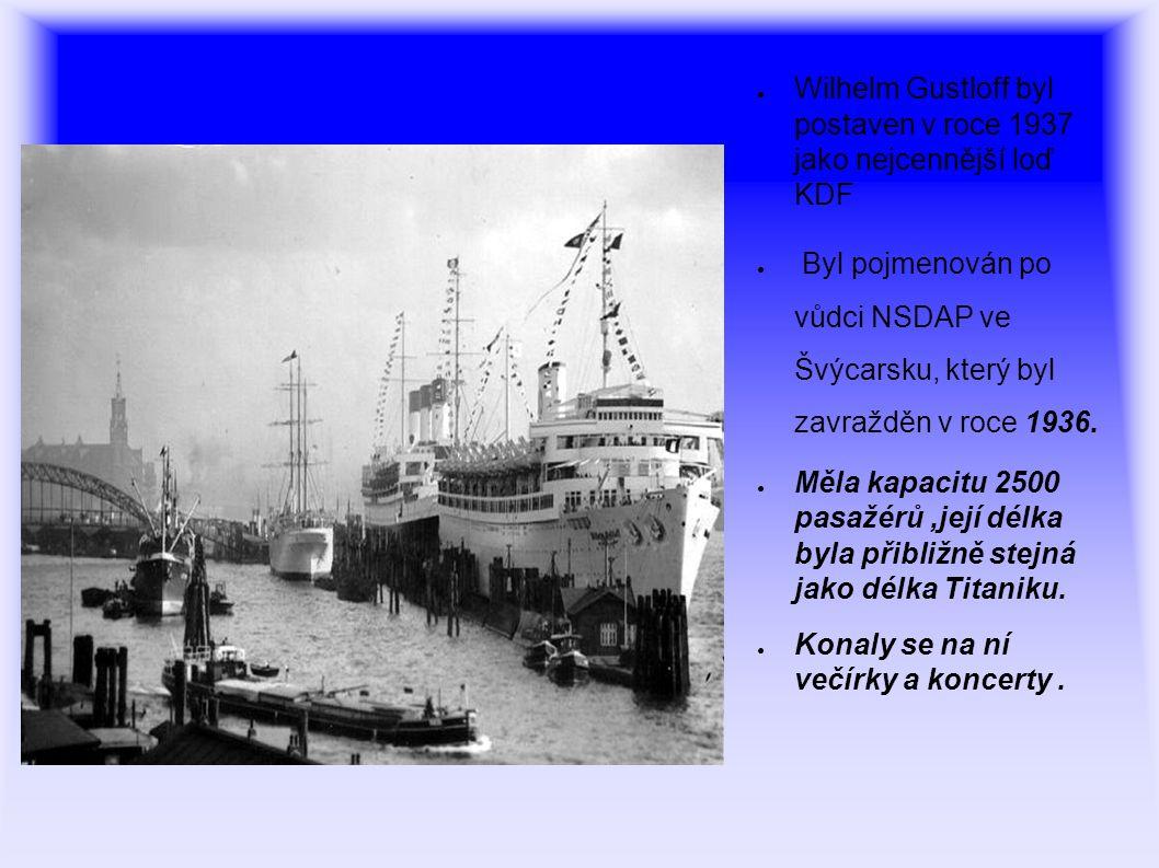 ● 22.září 1939 krátce po vypuknutí 2. sv. války byl Wilhelm Gustloff zařazen do nemocničních lodí.