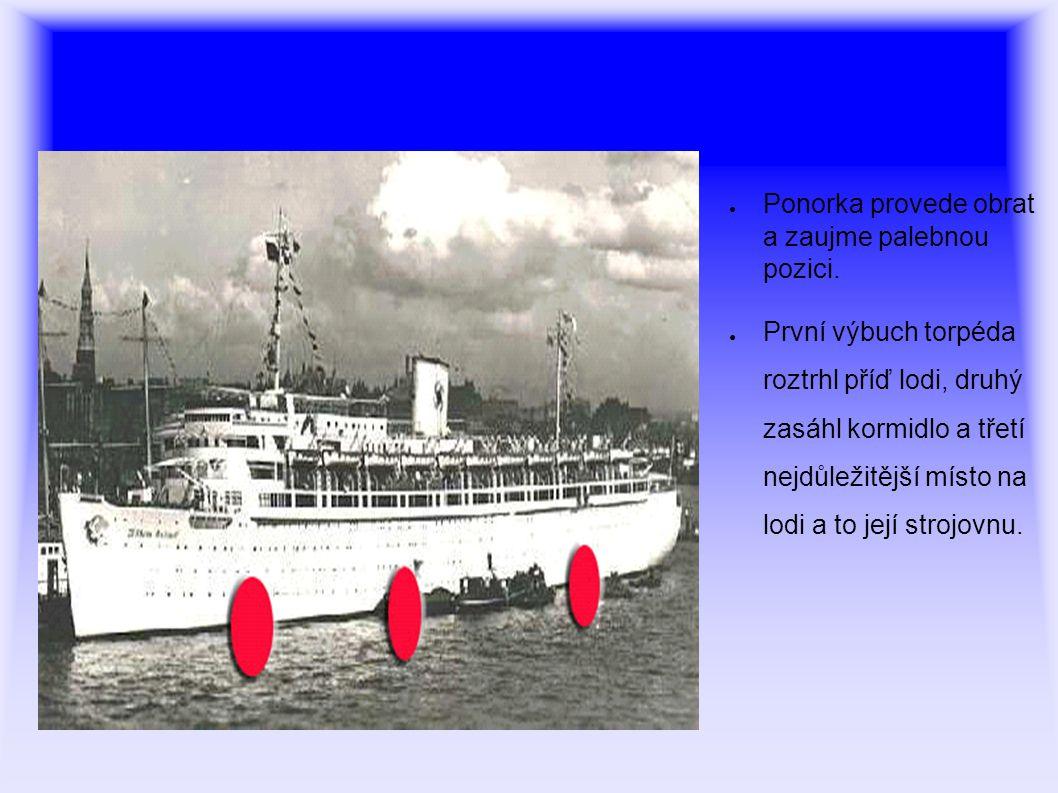● Ponorka provede obrat a zaujme palebnou pozici.