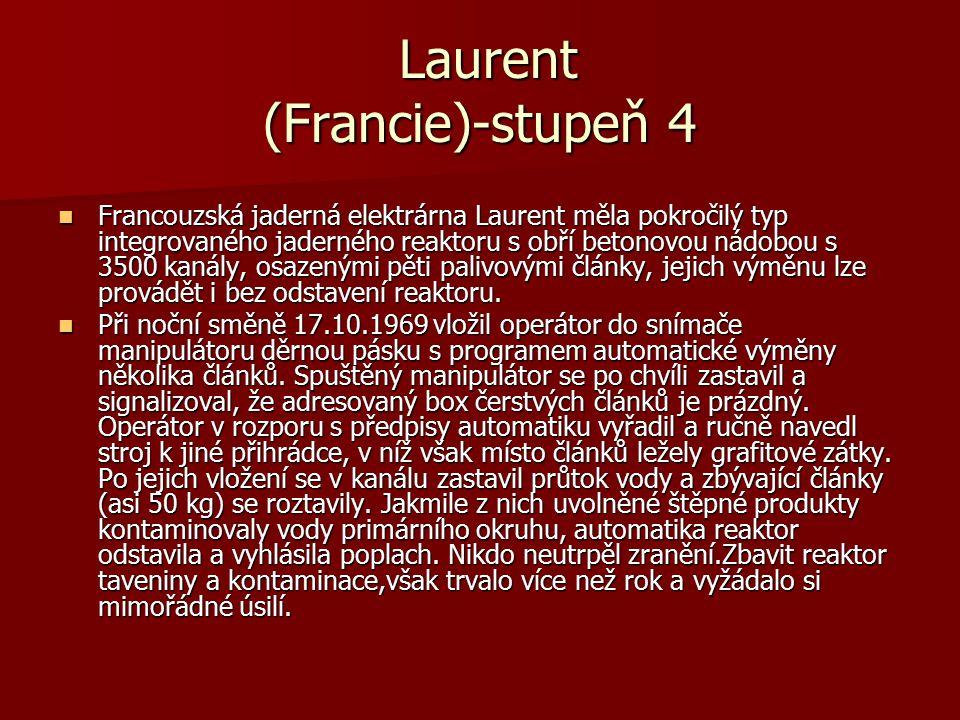 Laurent (Francie)-stupeň 4 Laurent (Francie)-stupeň 4 Francouzská jaderná elektrárna Laurent měla pokročilý typ integrovaného jaderného reaktoru s obř