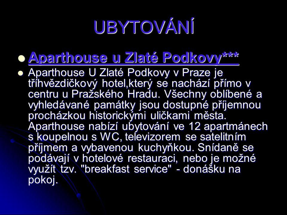 UBYTOVÁNÍ Aparthouse u Zlaté Podkovy*** Aparthouse u Zlaté Podkovy*** Aparthouse U Zlaté Podkovy v Praze je tříhvězdičkový hotel,který se nachází přímo v centru u Pražského Hradu.