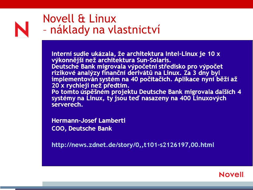 Novell & Linux – náklady na vlastnictví Interní sudie ukázala, že architektura Intel-Linux je 10 x výkonnější než architektura Sun-Solaris.