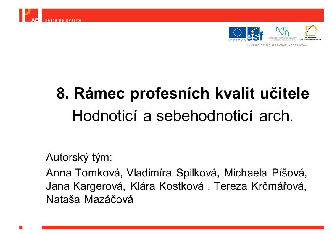 8.Rámec profesních kvalit učitele Hodnoticí a sebehodnoticí arch.