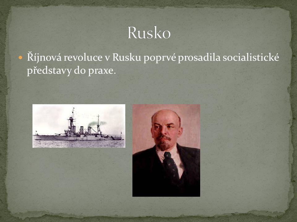 Říjnová revoluce v Rusku poprvé prosadila socialistické představy do praxe.