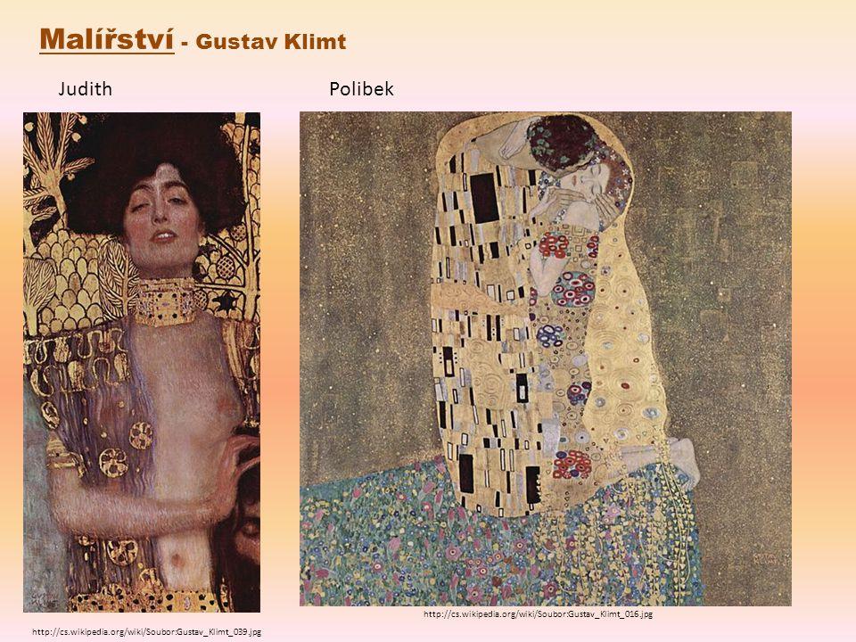 http://cs.wikipedia.org/wiki/Soubor:Gustav_Klimt_039.jpg http://cs.wikipedia.org/wiki/Soubor:Gustav_Klimt_016.jpg Malířství - Gustav Klimt JudithPolib