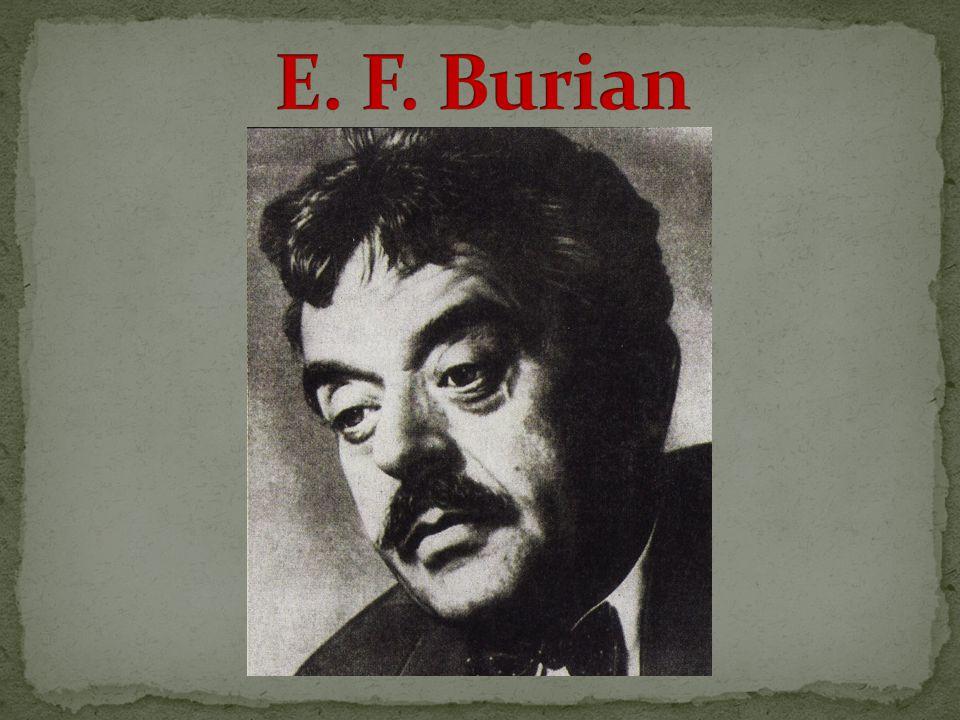 E. F. Burian 11.6. 1904 -9.8.