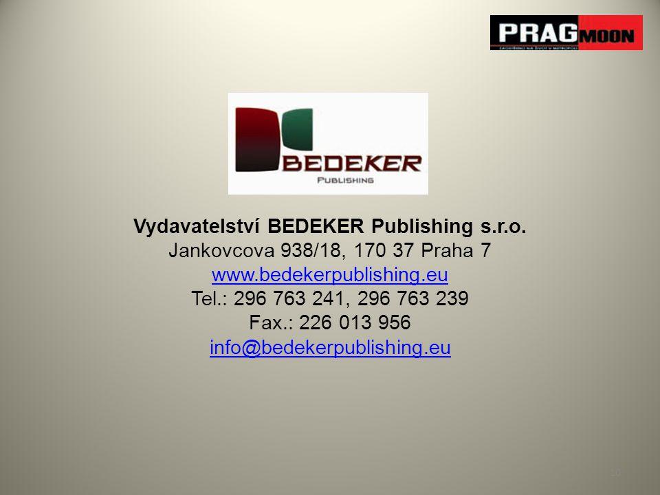 Vydavatelství BEDEKER Publishing s.r.o. Jankovcova 938/18, 170 37 Praha 7 www.bedekerpublishing.eu Tel.: 296 763 241, 296 763 239 Fax.: 226 013 956 in