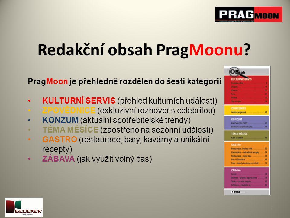 Redakční obsah PragMoonu? 7 PragMoon je přehledně rozdělen do šesti kategorií KULTURNÍ SERVIS (přehled kulturních událostí) ZPOVĚDNICE (exkluzivní roz