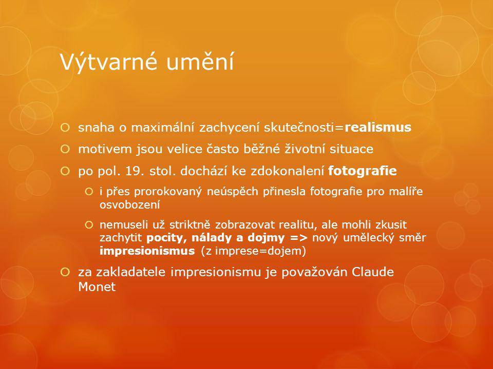 Claude Monet Claude Oscar Monet (14.listopadu 1840 v Paříži– 5.