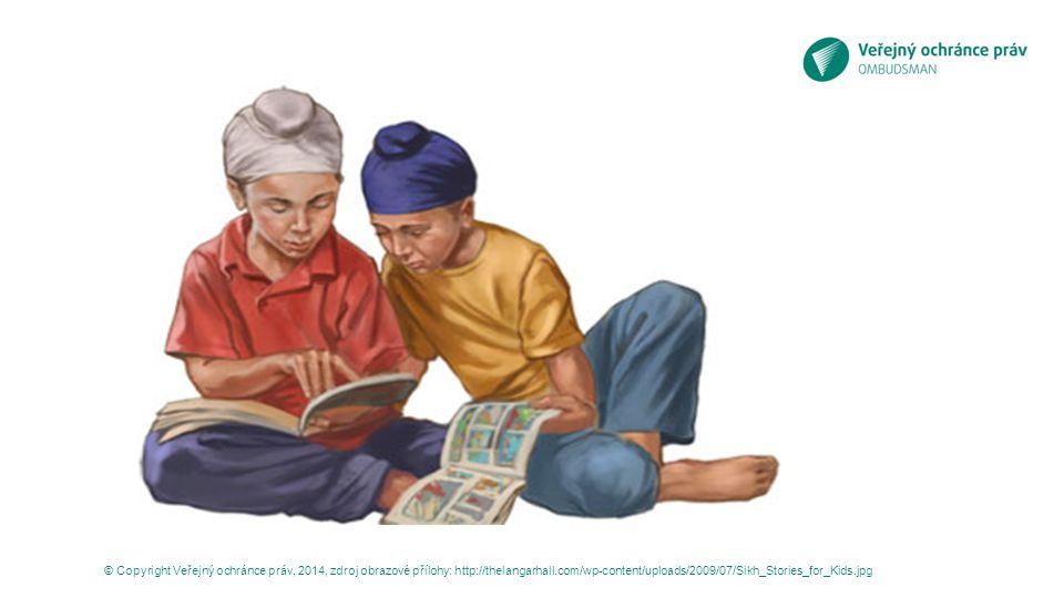© Copyright Veřejný ochránce práv, 2014, zdroj obrazové přílohy: http://thelangarhall.com/wp-content/uploads/2009/07/Sikh_Stories_for_Kids.jpg