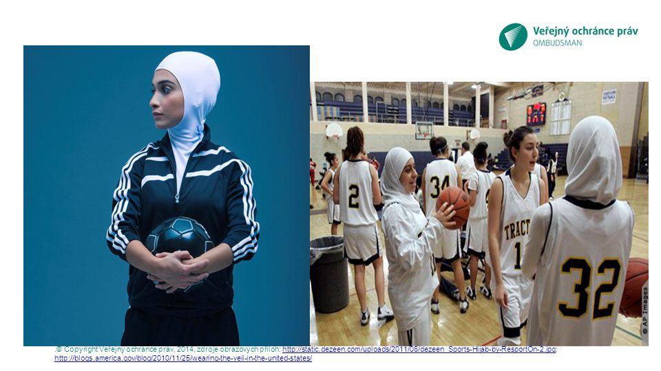 .© Copyright Veřejný ochránce práv, 2014, zdroje obrazových příloh: http://static.dezeen.com/uploads/2011/06/dezeen_Sports-Hijab-by-ResportOn-2.jpg; h