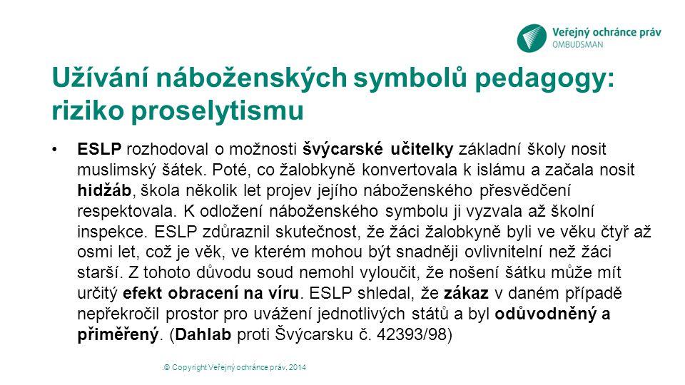 Užívání náboženských symbolů pedagogy: riziko proselytismu ESLP rozhodoval o možnosti švýcarské učitelky základní školy nosit muslimský šátek. Poté, c