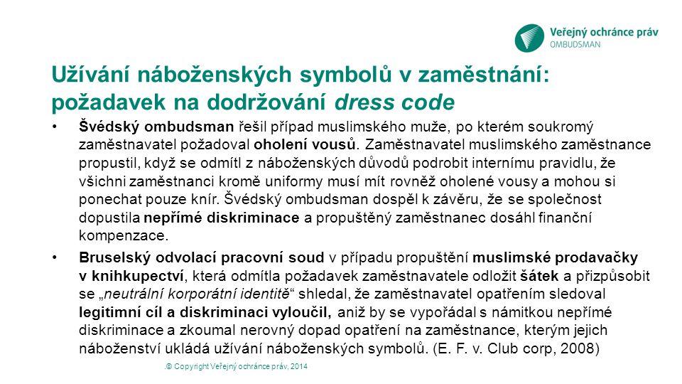 Užívání náboženských symbolů v zaměstnání: požadavek na dodržování dress code Švédský ombudsman řešil případ muslimského muže, po kterém soukromý zamě