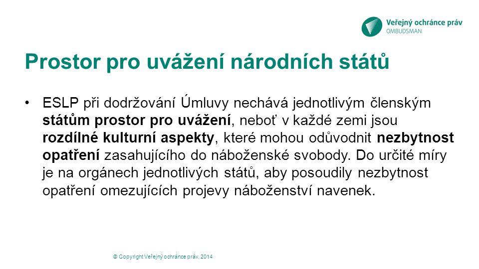 Prostor pro uvážení národních států ESLP při dodržování Úmluvy nechává jednotlivým členským státům prostor pro uvážení, neboť v každé zemi jsou rozdíl