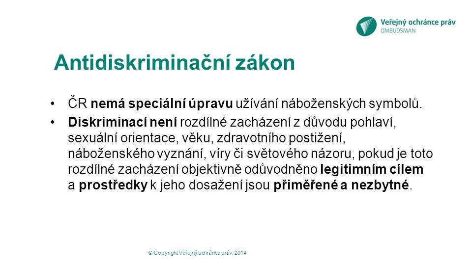 Antidiskriminační zákon ČR nemá speciální úpravu užívání náboženských symbolů. Diskriminací není rozdílné zacházení z důvodu pohlaví, sexuální orienta
