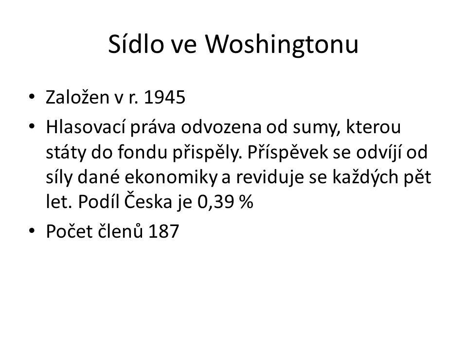 Sídlo ve Woshingtonu Založen v r. 1945 Hlasovací práva odvozena od sumy, kterou státy do fondu přispěly. Příspěvek se odvíjí od síly dané ekonomiky a