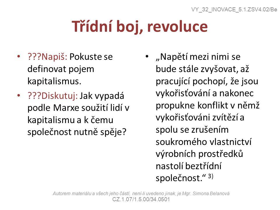 Třídní boj, revoluce Napiš: Pokuste se definovat pojem kapitalismus.