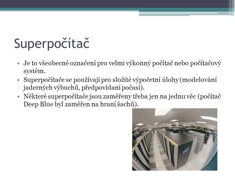 Superpočítač Je to všeobecné označení pro velmi výkonný počítač nebo počítačový systém.