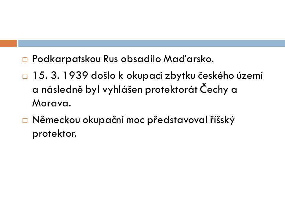  Podkarpatskou Rus obsadilo Maďarsko. 15. 3.