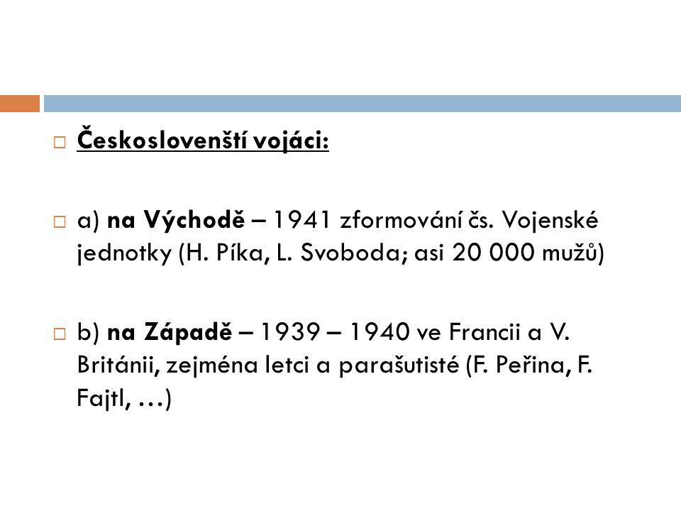  Českoslovenští vojáci:  a) na Východě – 1941 zformování čs.