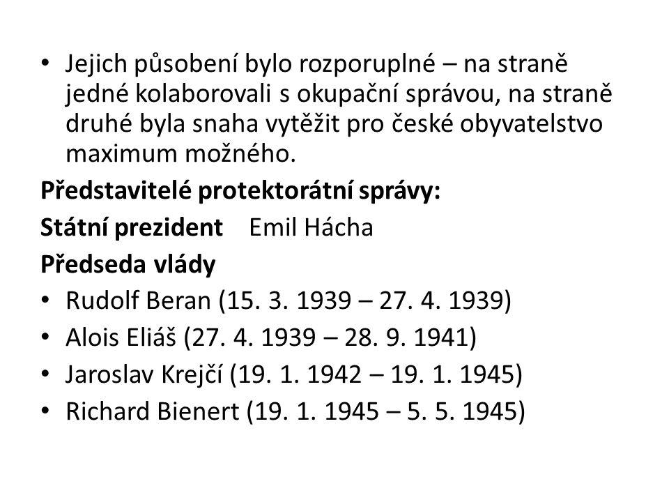 Jejich působení bylo rozporuplné – na straně jedné kolaborovali s okupační správou, na straně druhé byla snaha vytěžit pro české obyvatelstvo maximum