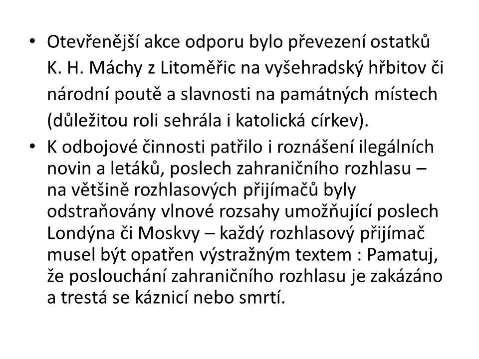Otevřenější akce odporu bylo převezení ostatků K. H. Máchy z Litoměřic na vyšehradský hřbitov či národní poutě a slavnosti na památných místech (důlež