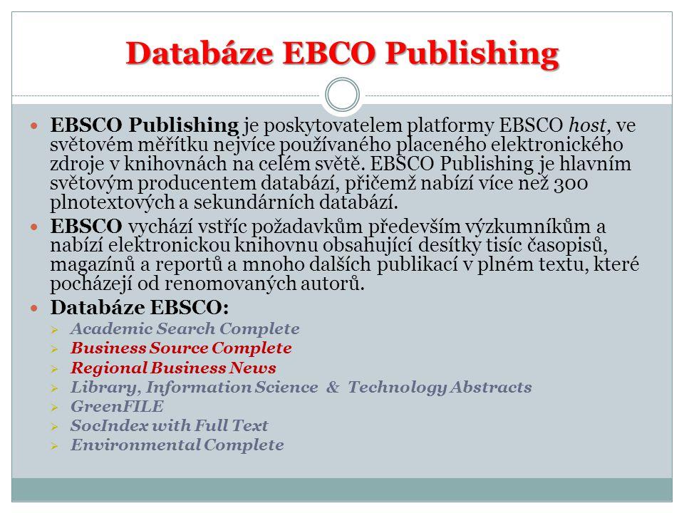 Databáze EBCO Publishing EBSCO Publishing je poskytovatelem platformy EBSCO host, ve světovém měřítku nejvíce používaného placeného elektronického zdroje v knihovnách na celém světě.
