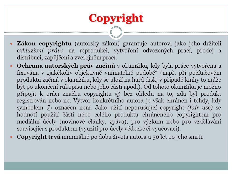 Copyright Zákon copyrightu (autorský zákon) garantuje autorovi jako jeho držiteli exkluzivní právo na reprodukci, vytvoření odvozených prací, prodej a