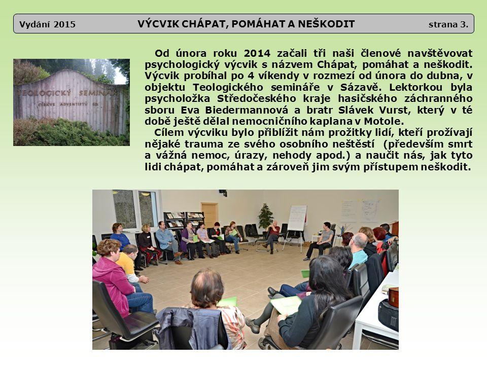 Vydání 2015 OSLAVA 20.VÝROČÍ ZALOŽENÍ SBORU strana 24.