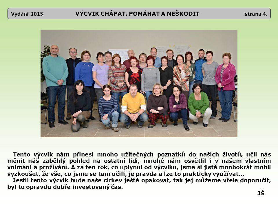 Vydání 2015 OSLAVA 20. VÝROČÍ ZALOŽENÍ SBORU strana 25.