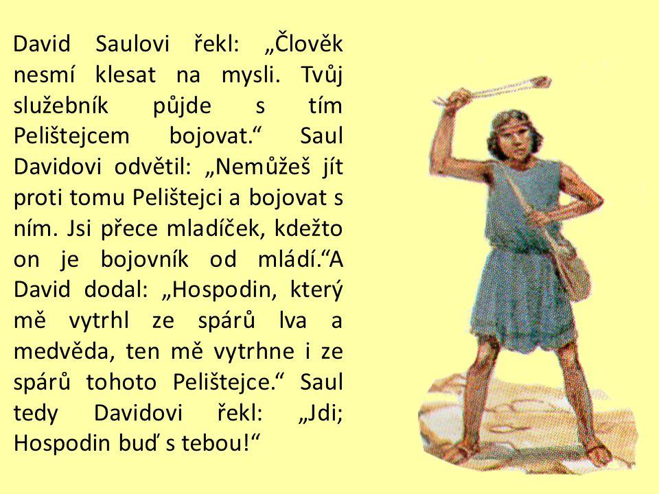 I vycházíval z pelištejských šiků soubojový zápasník jménem Goliáš z Gatu, vysoký šest loket a jednu píď. Na hlavě měl bronzovou přilbu a byl oděn do