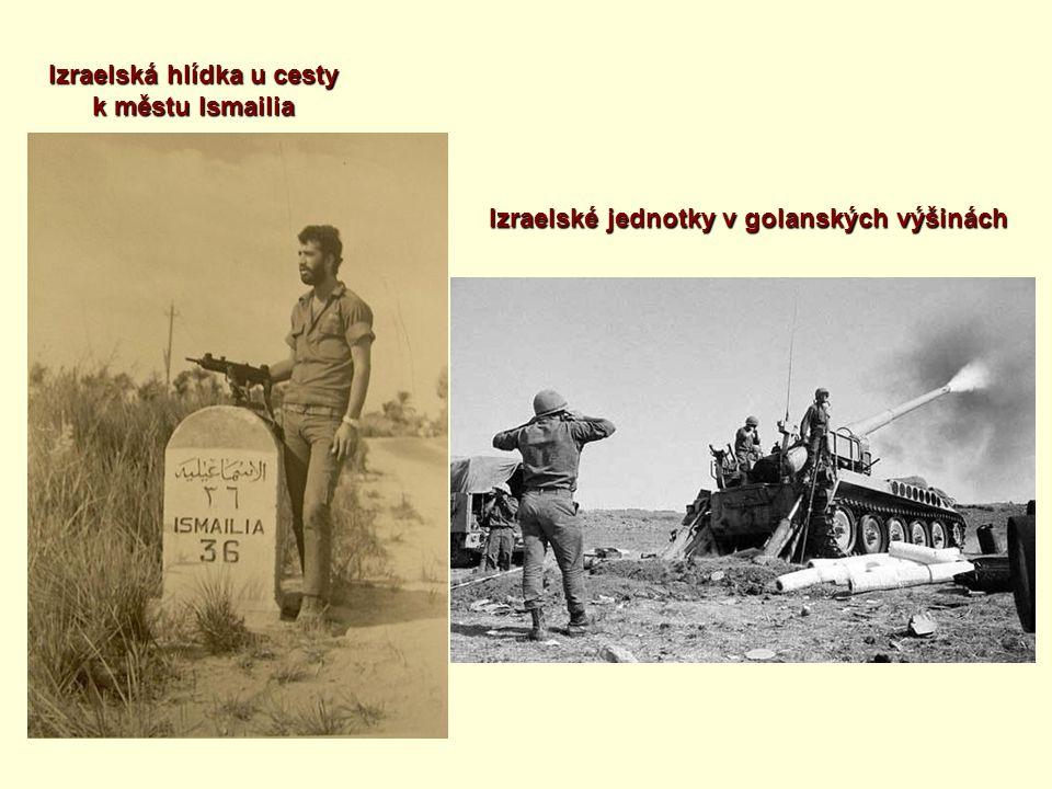 Izraelská hlídka u cesty k městu Ismailia Izraelské jednotky v golanských výšinách