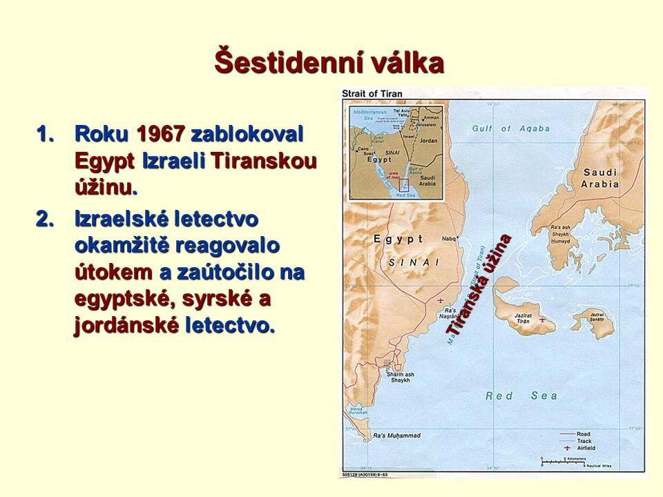 1.Izraelská pěchota zaútočila na Sinaj a po šesti dnech Izrael zvítězil.