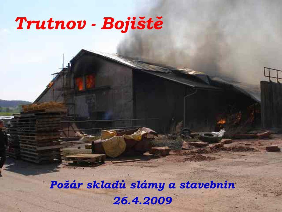 Požár skladů slámy a stavebnin 26.4.2009 Trutnov - Bojiště