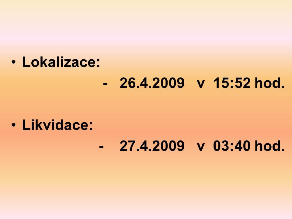 Lokalizace: - 26.4.2009 v 15:52 hod. Likvidace: - 27.4.2009 v 03:40 hod.