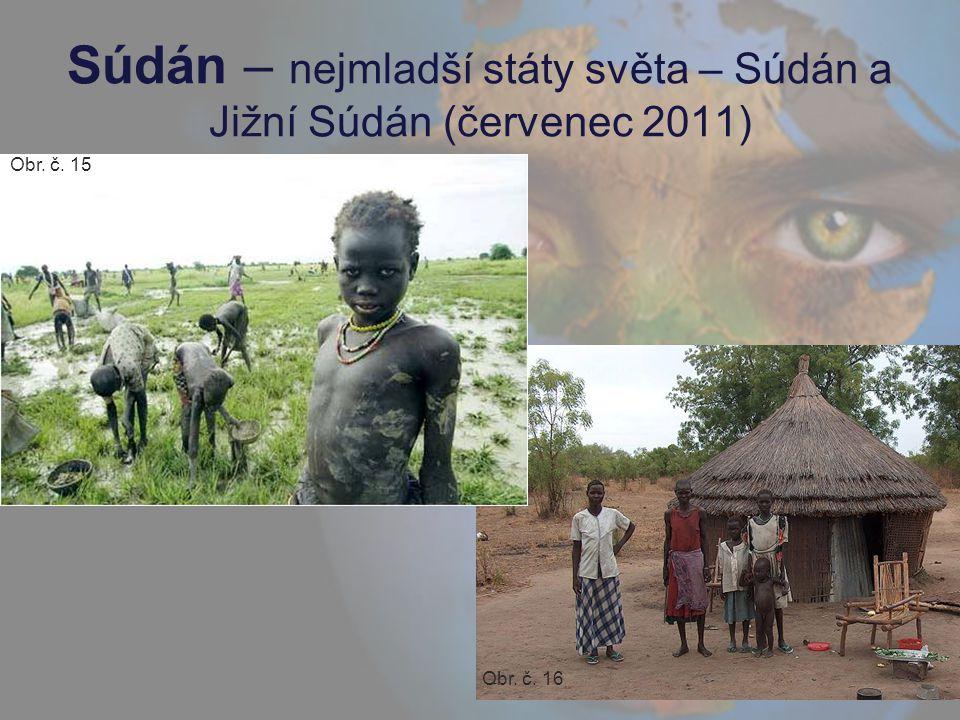 Súdán – nejmladší státy světa – Súdán a Jižní Súdán (červenec 2011) Obr. č. 15 Obr. č. 16