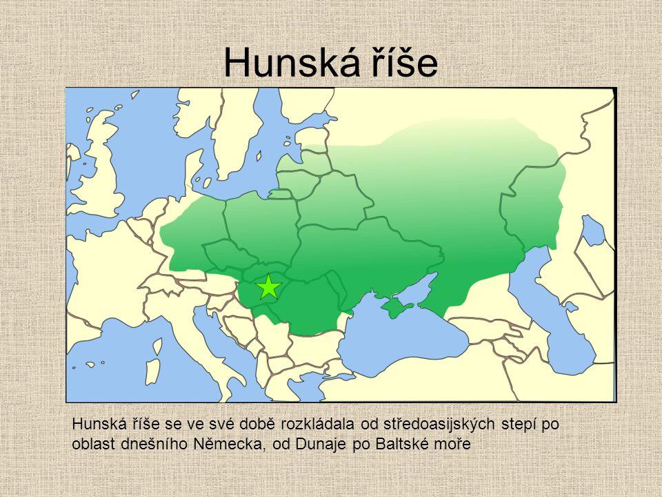 Hunská říše Hunská říše se ve své době rozkládala od středoasijských stepí po oblast dnešního Německa, od Dunaje po Baltské moře