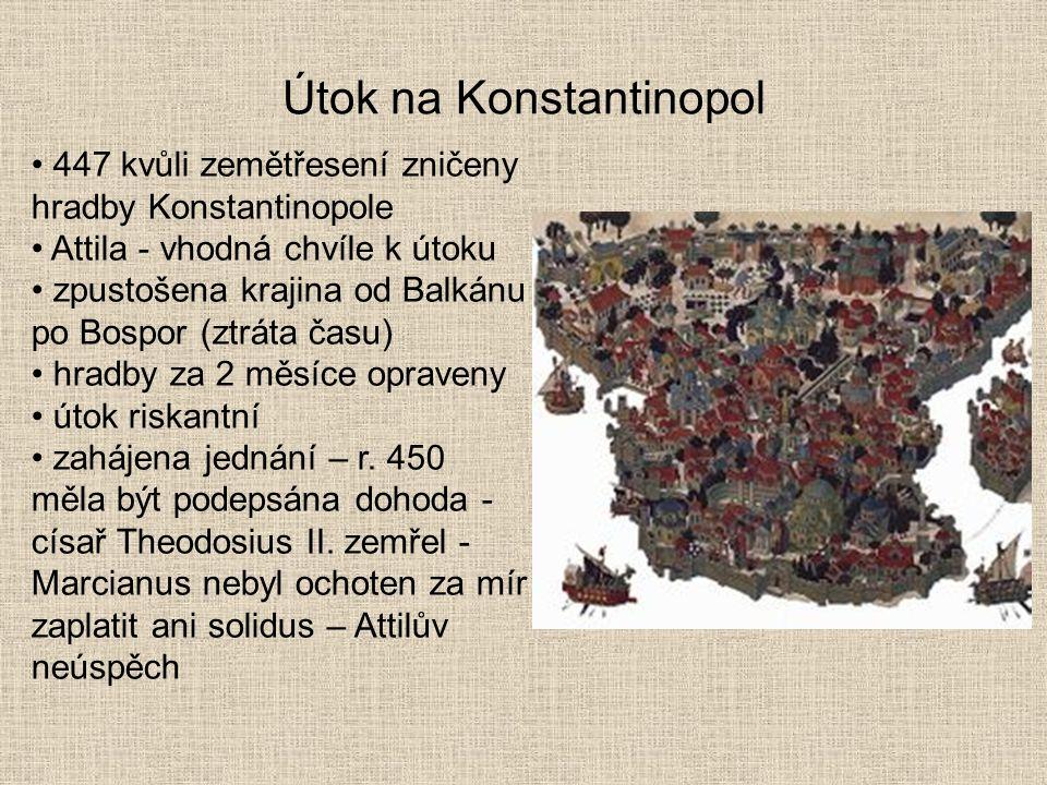 Útok na Konstantinopol 447 kvůli zemětřesení zničeny hradby Konstantinopole Attila - vhodná chvíle k útoku zpustošena krajina od Balkánu po Bospor (zt