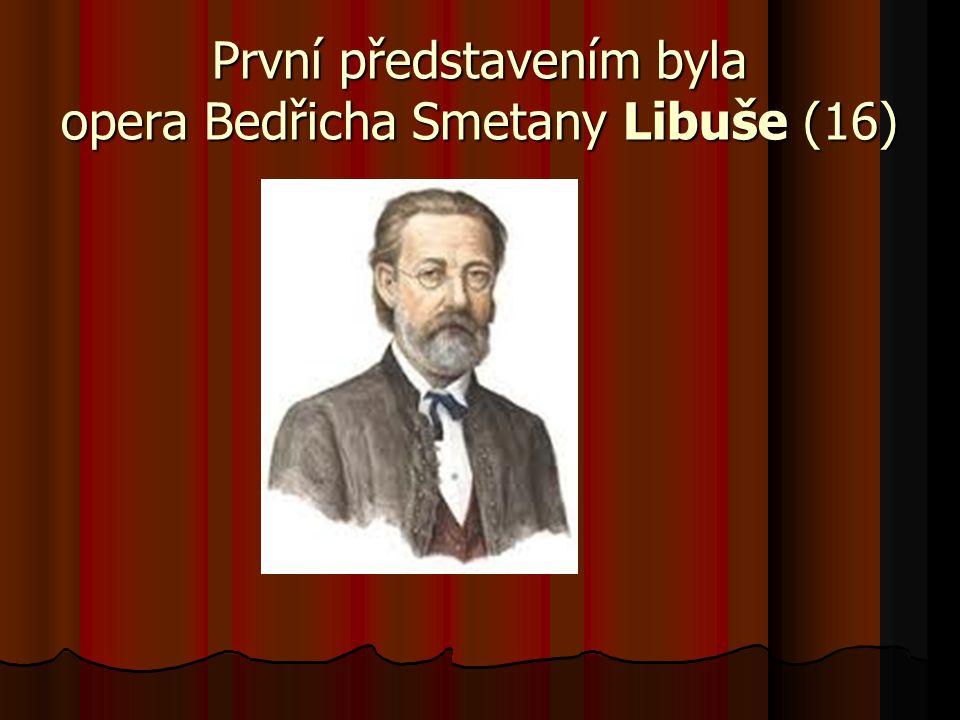 První představením byla opera Bedřicha Smetany Libuše (16)