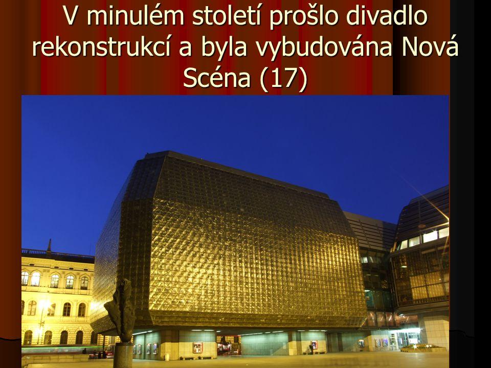 V minulém století prošlo divadlo rekonstrukcí a byla vybudována Nová Scéna (17)