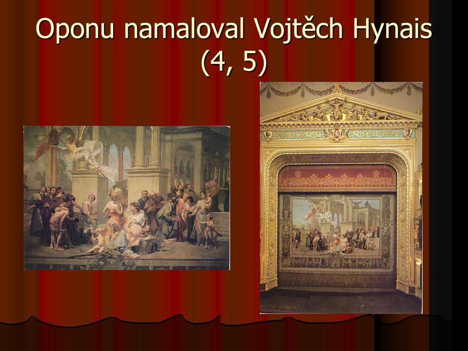 Oponu namaloval Vojtěch Hynais (4, 5)