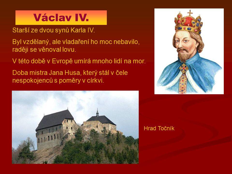 Václav IV. Starší ze dvou synů Karla IV. Byl vzdělaný, ale vladaření ho moc nebavilo, raději se věnoval lovu. V této době v Evropě umírá mnoho lidí na
