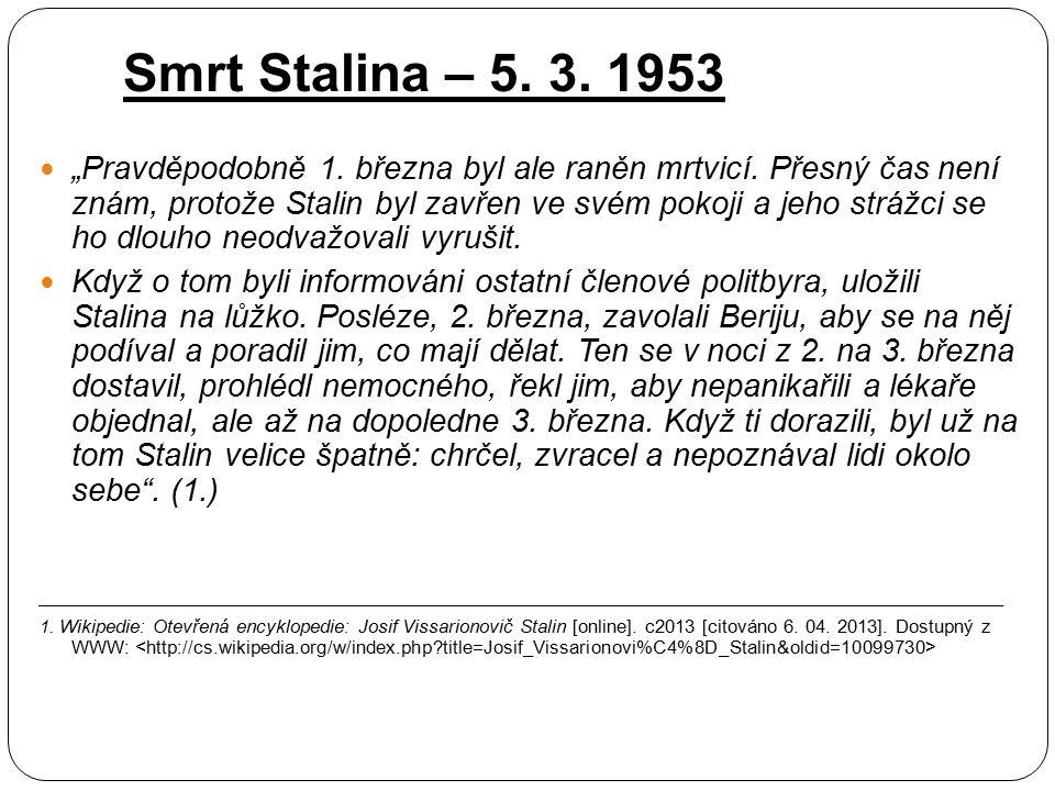 Stalin pronásledoval pobaltské národy: Estonce, Lotyše, Litevce krymské Tatary, Čečence, Němce v Povolží Židy – např. kremelské lékaře zatýkání, čistk