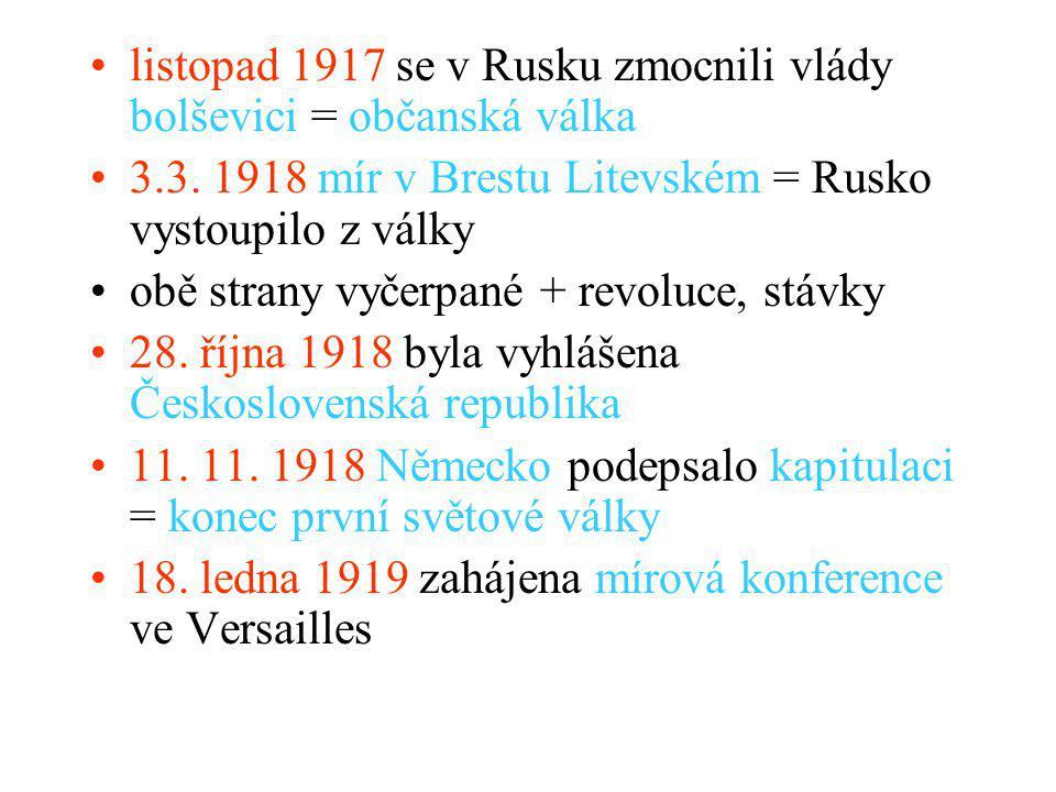 listopad 1917 se v Rusku zmocnili vlády bolševici = občanská válka 3.3.