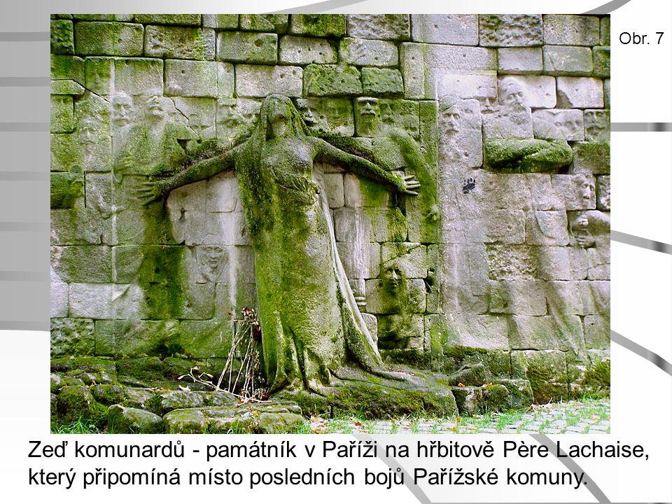 Zeď komunardů - památník v Paříži na hřbitově Père Lachaise, který připomíná místo posledních bojů Pařížské komuny. Obr. 7